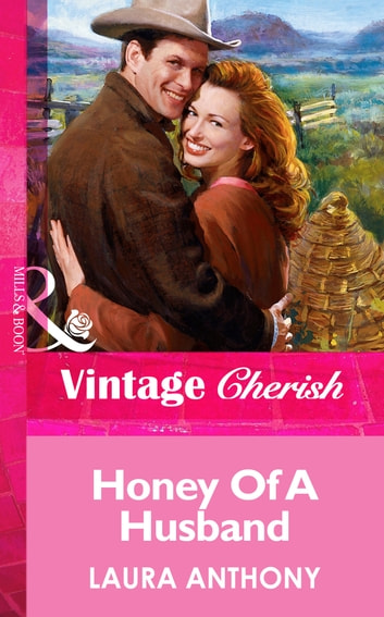 Honey Of A Husband (Mills & Boon Vintage Cherish) ebook by Laura Anthony