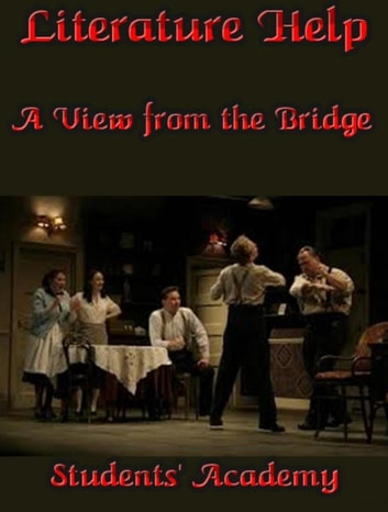 Literature Help: A View from the Bridge eBook by Students' Academy
