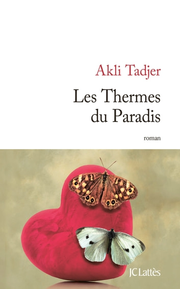 Les Thermes du Paradis ebook by Akli Tadjer