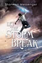Let the Storm Break ebook by Shannon Messenger