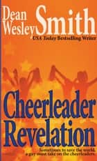 Cheerleader Revelation ebook by Dean Wesley Smith