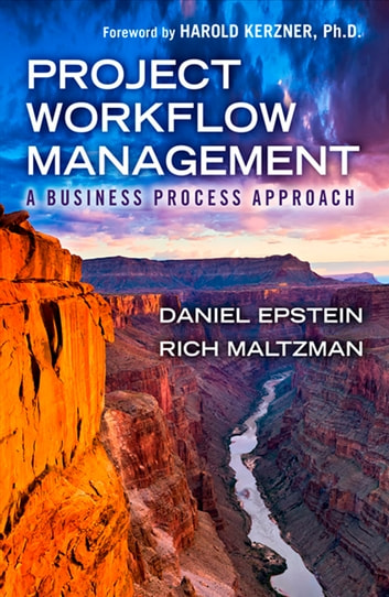 Project Workflow Management - A Business Process Approach ebook by Daniel Epstein,Rich Maltzman