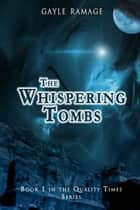 The Whispering Tombs ebook by Gayle Ramage