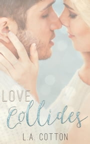 Love Collides - Fate's Love, #3 ebook by L. A. Cotton