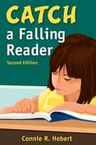 Catch a Falling Reader ebook by Constance (Connie) R. Hebert