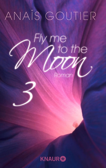 Fly me to the moon 3 - Roman ebook by Anaïs Goutier