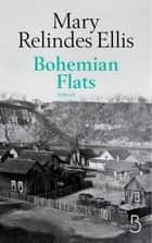 Bohemian Flats ebook by Mary RELINDES ELLIS, Marc AULIGNY