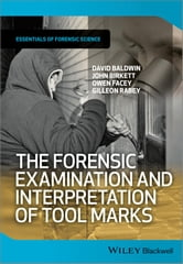 The Forensic Examination and Interpretation of Tool Marks ebook by David Baldwin,John Birkett,Owen Facey,Gilleon Rabey