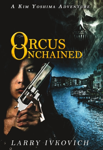 Orcus Unchained ebook by Larry Ivkovich
