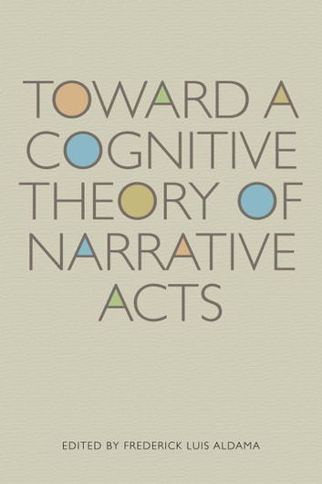 Toward a Cognitive Theory of Narrative Acts eBook by
