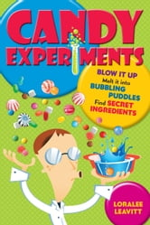 Candy Experiments ebook by Loralee Leavitt