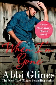 When I'm Gone ebook by Abbi Glines