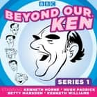 Beyond Our Ken - Series One livre audio by Barry Took, Eric Merriman