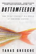 Bottomfeeder ebook by Taras Grescoe