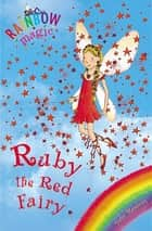 Rainbow Magic: Ruby the Red Fairy - The Rainbow Fairies Book 1 ebook by Daisy Meadows, Georgie Ripper