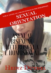 Sexual Orientation Asexual Bisexual Heterosexual Homosexual - The World history of transgender or transsexual people ebook by Heinz Duthel