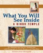 What You Will See Inside a Hindu Temple ebook by Dr. Mahendra Jani, Dr. Vandana Jani, Neirah Bhargava