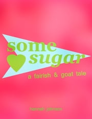 Some Sugar ebook by Hannah Johnson