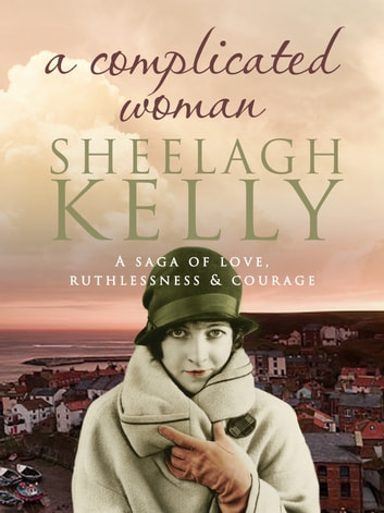 A Complicated Woman ebook by Sheelagh Kelly