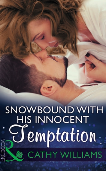 Snowbound With His Innocent Temptation (Mills & Boon Modern) 電子書籍 by Cathy Williams