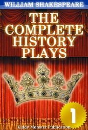 The Complete History Plays of William Shakespeare V.1 - With 30+ Original Illustrations,Summary and Free Audio Book Link ebook by William Shakespeare