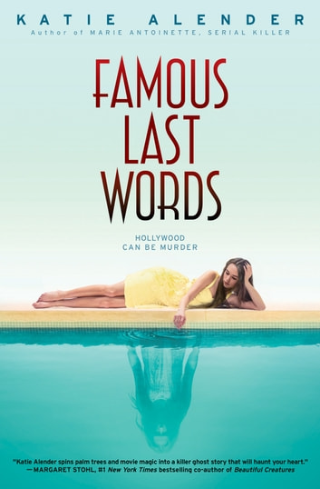 Famous Last Words ebook by Katie Alender