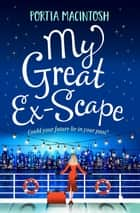 My Great Ex-Scape - A laugh out loud romantic comedy for 2021 ebook by Portia MacIntosh