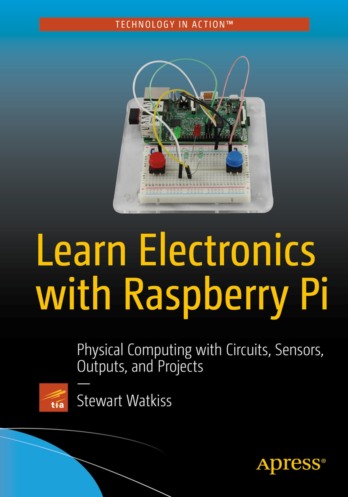 Learn Electronics With Raspberry Pi Ebook By Stewart Watkiss Circuits Electronic Circuit Parts For Project 9781484218983 Rakuten Kobo