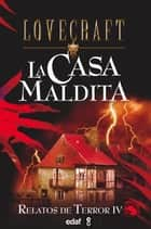 La casa maldita 電子書 by H.P. Lovecraft