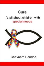 Cure - it's all about children with special needs ebook by Cheynard Bondoc