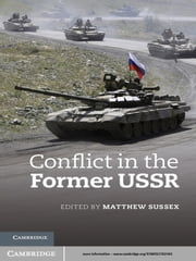 Conflict in the Former USSR ebook by Matthew Sussex