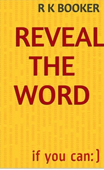 Reveal the word ebook by R K Booker
