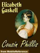 Cousin Phillis (Mobi Classics) ebook by Elizabeth Gaskell