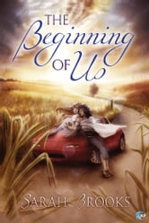 The Beginning of Us ebook by Sarah Brooks