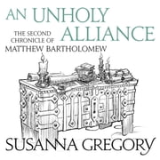 An Unholy Alliance - The Second Chronicle of Matthew Bartholomew audiobook by Susanna Gregory