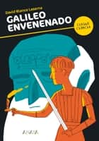 Galileo envenenado ebook by David Blanco Laserna, David Puño