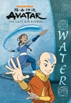 The Lost Scrolls: Water (Avatar: The Last Airbender) ebook by Nickelodeon Publishing