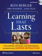 Learning That Lasts ebook by Ron Berger,Libby Woodfin,Anne Vilen,Jal Mehta