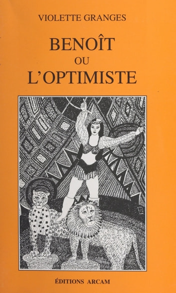 Benoît ou L'optimiste ebook by Violette Granges