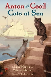 Anton and Cecil - Cats at Sea ebook by Lisa Martin,Valerie Martin
