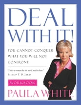 Deal With It! Workbook ebook by Paula White