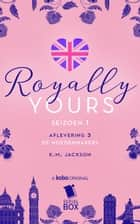 De hoedenmakers (Royally Yours Serie, Deel 3) ebook by K. M. Jackson