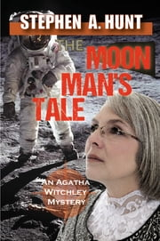 The Moon Man's Tale (Agatha Witchley Mysteries #3) ebook by Stephen Hunt