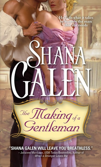 The Making of a Gentleman ebook by Shana Galen
