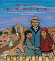 "Rudolfo Anaya's The Farolitos of Christmas - With ""Season of Renewal"" and ""A Child's Christmas in New Mexico, 1944"" ebook by Rudolfo Anaya,Amy Córdova"
