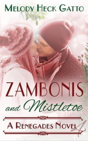 Zambonis and Mistletoe - A Holiday Romance - The Renegades (Hockey Romance), #4 ebook by Melody Heck Gatto