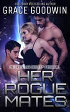 Her Rogue Mates ebook by Grace Goodwin