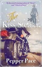 The Kiss Stealer ebook by Pepper Pace