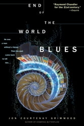End of the World Blues ebook by Jon Courtenay Grimwood