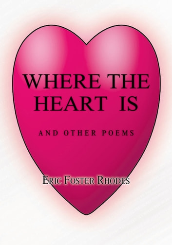 Where the Heart Is ebook by Eric Foster Rhodes